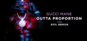Gucci Mane - Outta Proportion